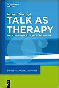 Download ebook Talk As Therapy: Psychotherapy in a Linguistic Perspective