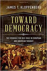 Download ebook Toward Democracy: The Struggle for Self-Rule in European & American Thought