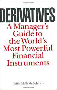 Download ebook Derivatives: A Manager's Guide to the World's Most Powerful Financial Instruments