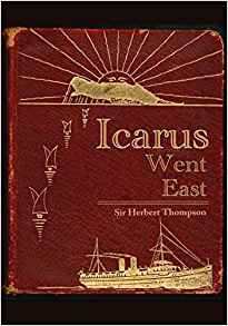Download Icarus Went East: A Servant of Empire - From WW1 Fighter Pilot to End of the Raj