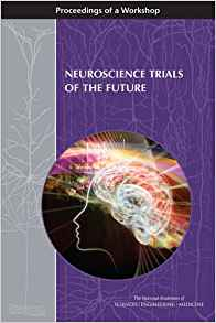 Download ebook Neuroscience Trials of the Future: Proceedings