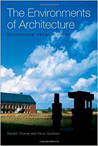 Download ebook The Environments of Architecture: Environmental Design in Context