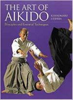The Art of Aikido. Principles and Essential Techniques