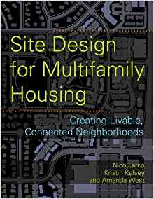Download ebook Site Design for Multifamily Housing: Creating Livable, Connected Neighborhoods