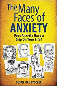 Download ebook The Many Faces of Anxiety: Does Anxiety Have a Grip on Your Life?