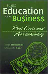 Download ebook Public Education as a Business; Real Costs & Accountability