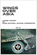 Wings Over Asia 2: A Brief History of China National Aviation Corporation