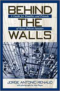Download ebook Behind the Walls: A Guide for Families & Friends of Texas Prison Inmates