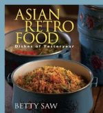 Asian Retro Food: Dishes of Yesteryear