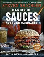 Barbecue Sauces, Rubs, and Marinades–Bastes, Butters & Glazes, Too