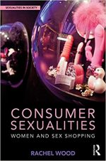 Consumer Sexualities : Women and Sex Shopping