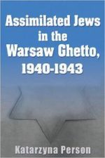 Assimilated Jews in the Warsaw Ghetto, 1940-1943