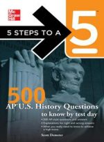 5 Steps to a 5 500 AP U.S. History Questions to Know by Test Day
