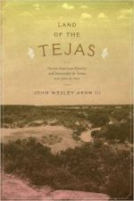 Land of the Tejas:(Clifton and Shirley Caldwell Texas Heritage)