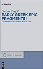 Early Greek Epic Fragments I: (Trends in Classics – Supplementary Volumes Book 47)