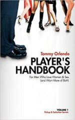 Player's Handbook Volume 1 – Pickup and Seduction Secrets for Men Who Love Women & Sex (and Want More of Both)