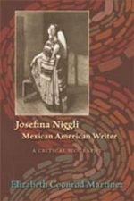 Josefina Niggli, Mexican American Writer: A Critical Biography