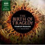 The Birth of Tragedy: Out of the Spirit of Music