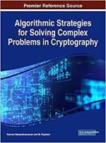 Algorithmic Strategies for Solving Complex Problems in Cryptography