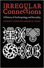 Irregular Connections: A History of Anthropology and Sexuality