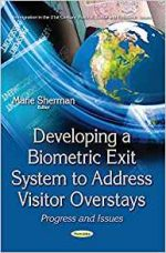 Developing a Biometric Exit System to Address Visitor Overstays