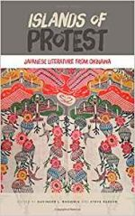 Islands of Protest : Japanese Literature From Okinawa