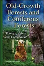Old-Growth Forests and Coniferous Forests (Environmental Research Advances)