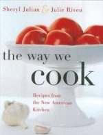 The Way We Cook: Recipes from the New American Kitchen