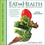 Eat for Health: Lose Weight – Keep It Off – Look Younger – Live Longer