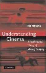 Understanding Cinema: A Psychological Theory of Moving Imagery