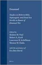 Emanuel: Studies in Hebrew Bible, Septuagint, and Dead Sea Scrolls in Honor of Emanuel Tov