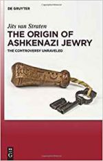 The Origin of Ashkenazi Jewry: The Controversy Unraveled