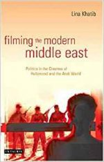 Filming the Modern Middle East  (Library of Modern Middle East Studies)