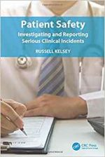 Patient Safety: Investigating and Reporting Serious Clinical Incidents