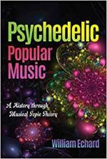 Psychedelic Popular Music : A History Through Musical Topic Theory