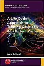 A Life-Cycle Approach to Treating Couples: From Dating to Death