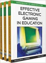 Handbook of Research on Effective Electronic Gaming in Education Set of 3