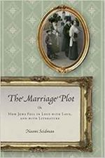 The Marriage Plot: Or, How Jews Fell in Love with Love, and with Literature