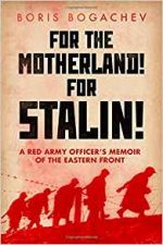 For The Motherland! For Stalin! : A Red Army Officer's Memoir of the Eastern Front