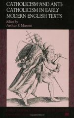 Catholicism and Anti-Catholicism in Early Modern English Texts