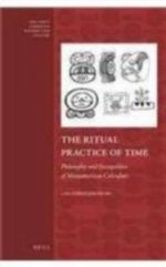 The Ritual Practice of Time: (Early Americas: History and Culture)