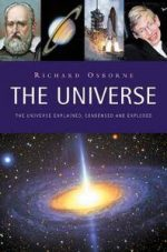 The Universe: The Universe Explained, Condensed and Exploded