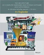 The Architecture of Computer Hardware, Systems Software, and Networking: An Information Technology, 5th edition