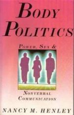 Body Politics: Power, Sex and Nonverbal Communication