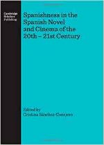 Spanishness in the Spanish Novel and Cinema of the 20th 21st Century