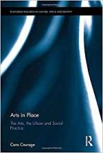 Arts in Place: The Arts, the Urban and Social Practice