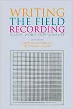 Writing the Field Recording: Sound, Word, Environment