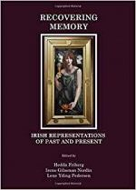 Recovering Memory: Irish Representations of Past and Present