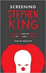 Screening Stephen King: Adaptation and the Horror Genre in Film and Television