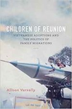 Children of Reunion : Vietnamese Adoptions and the Politics of Family Migrations
